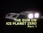 Battlestar Galactica: The Gun on Ice Planet Zero (Part 1)