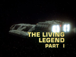 Battlestar Galactica: The Living Legend (Part 1)