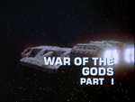 Battlestar Galactica: War of the Gods (Part 1)
